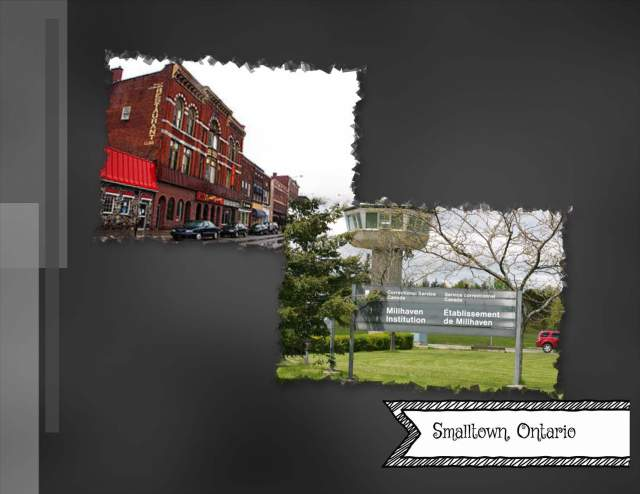 Small Town, Ontario & Millhaven Penitentiary